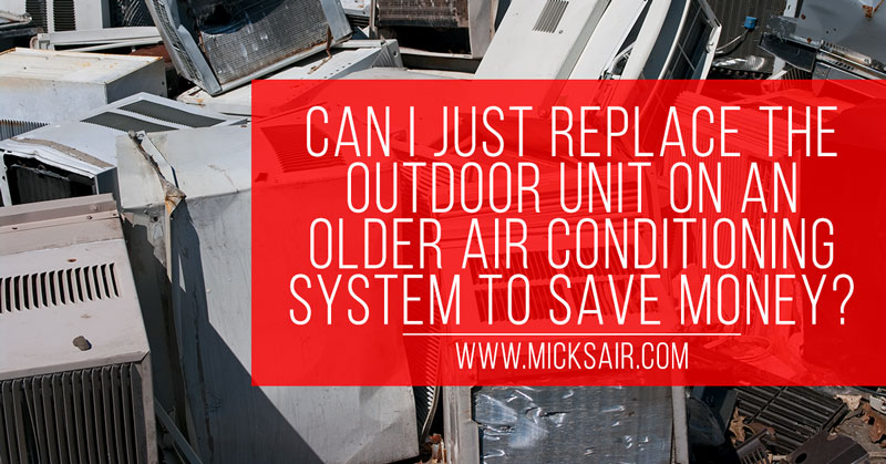 Micks-Can-I-Just-Replace-the-outdoor-unit---12-29-15---January-BC