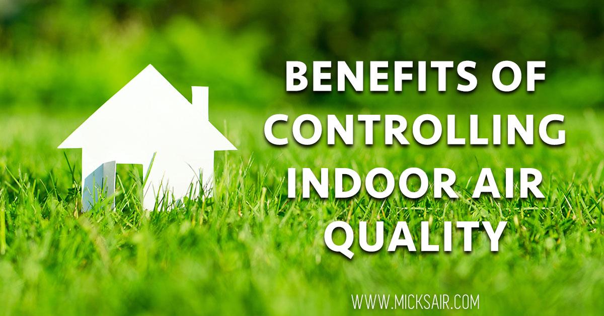 MicksAir-BenefitsOfControllingIndoorAirQuality-1-5-16