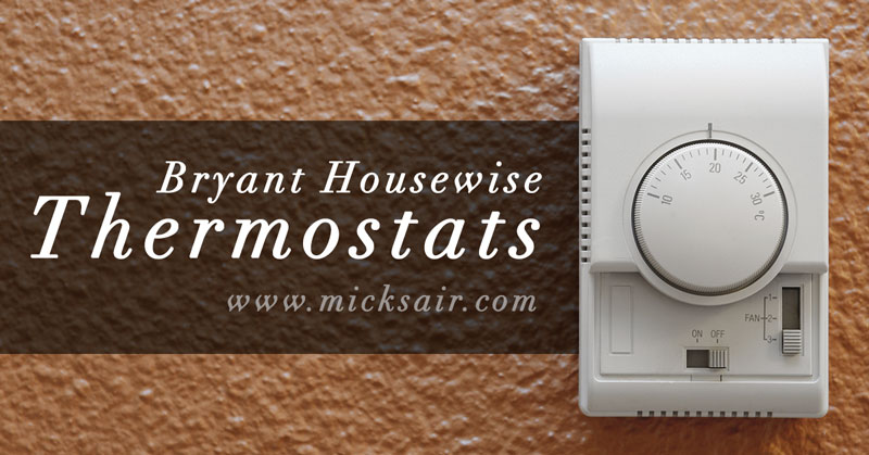 MicksAir-Bryant-Housewise-thermostats
